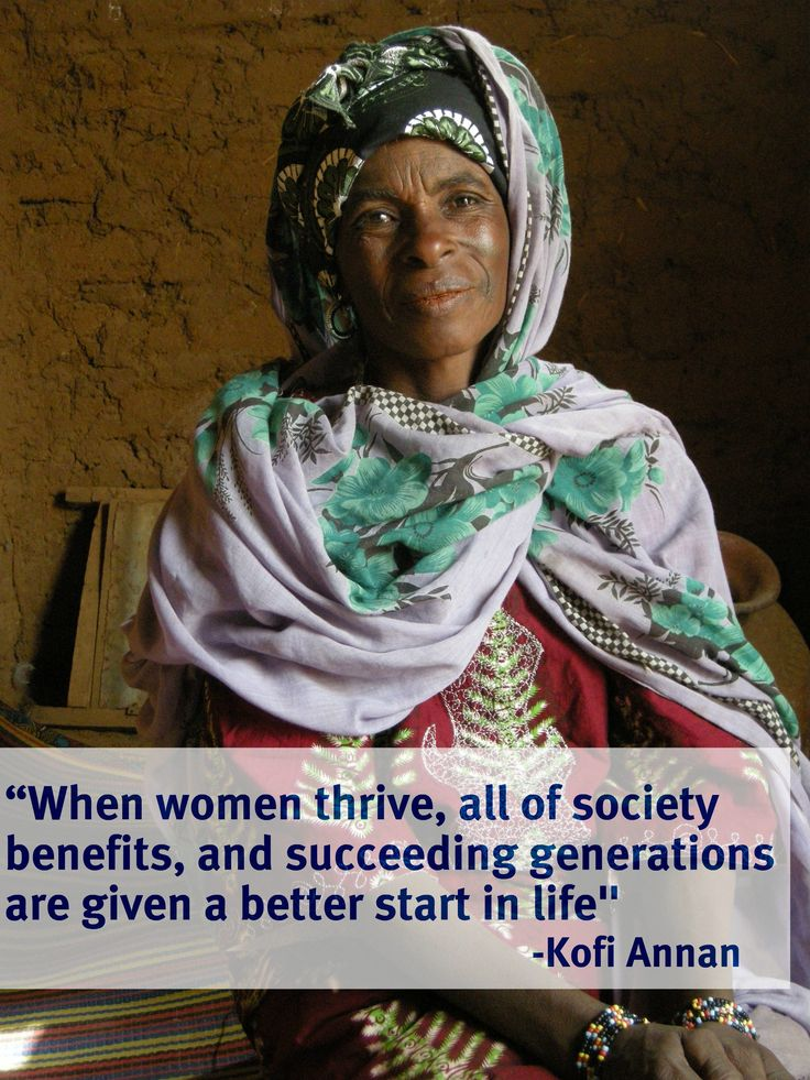 """When women thrive, all of society benefits, and succeeding generations are given a better start in life."" -Kofi Annan #microfinance"