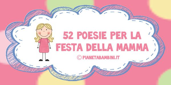 Ben 52 poesie per la festa della mamma selezionate per bambini