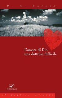 L'amore di Dio: una dottrina difficile