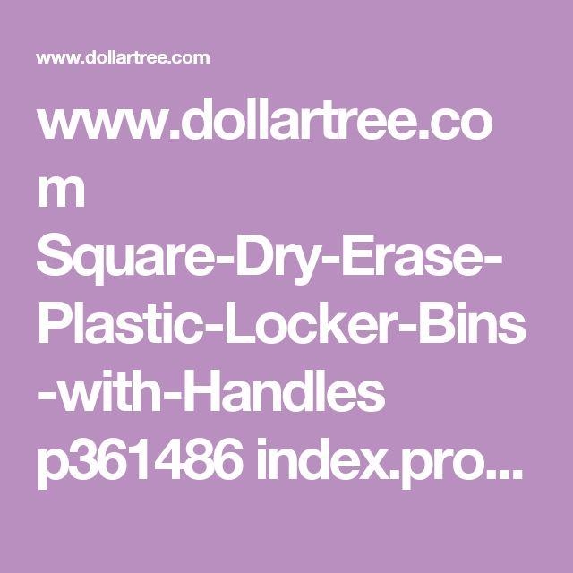 www.dollartree.com Square-Dry-Erase-Plastic-Locker-Bins-with-Handles p361486 index.pro?green=897F38EA-0595-520B-04C4-0892673AB1C5