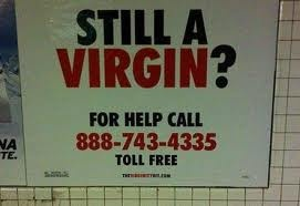 there is help out there hahaFunny Shit, Funny Signs, Funny Pictures, Funny Stuff, Helpful Call, Virgin, Humor, Mom Jokes, People