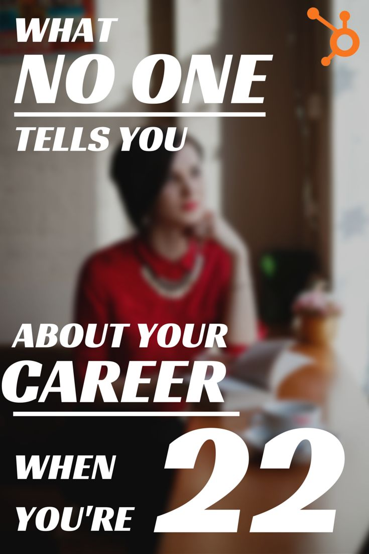 What No One Tells You About Your Career When You're 22: Navigating a career along with your job can be a challenge when you're just starting out. Here are some tips to help you do it successfully.