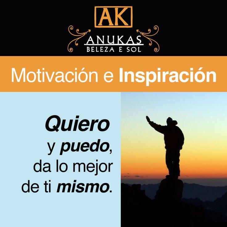 #Motivación Quiero y puedo, da lo mejor de ti mismo