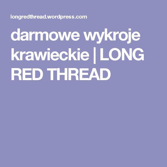darmowe wykroje krawieckie | LONG RED THREAD