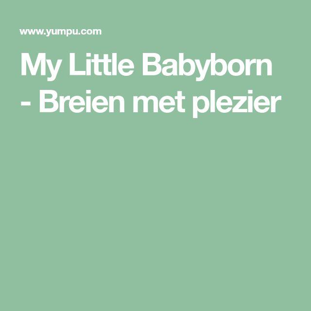 My Little Babyborn - Breien met plezier