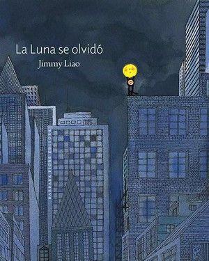 """Literatura infantil: """"La luna se olvidó"""" de Jimmy Liao, editado por Barbara…"""