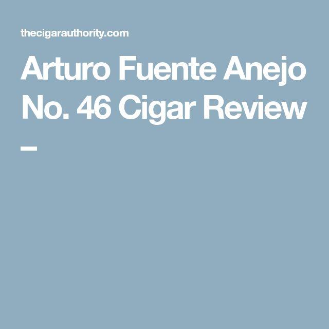 Arturo Fuente Anejo No. 46 Cigar Review –