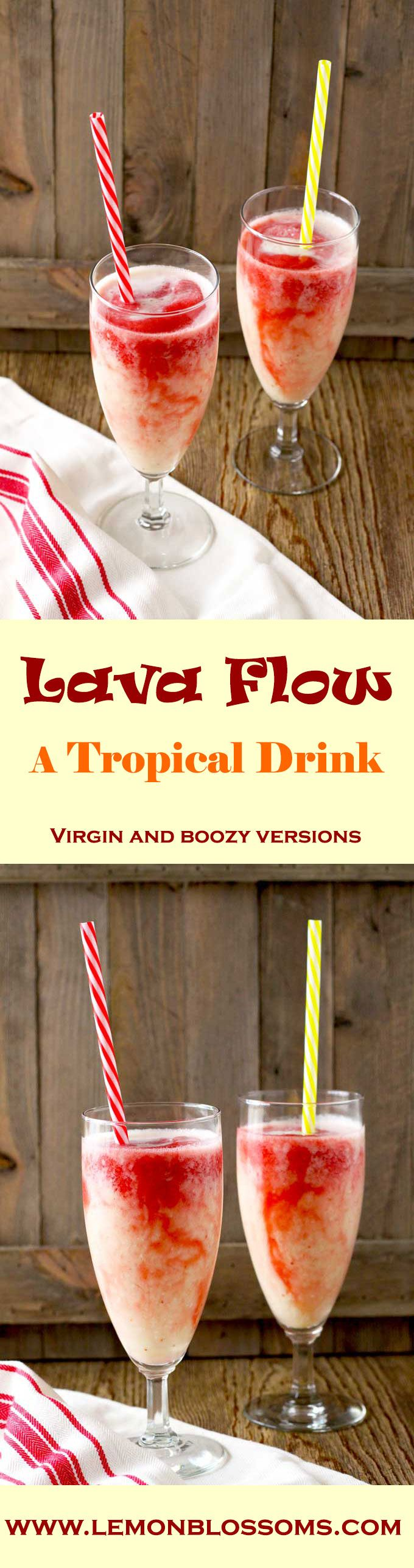 Lava Flow ~ a tropical drink that mixes pineapple, coconut and strawberries to create a sweet, delicious and refreshing drink. One sip will transport you to a beautiful tropical island. It's like paradise in a glass!!!  Virgin and non-virgen recipes provided! via @https://www.pinterest.com/lmnblossoms/