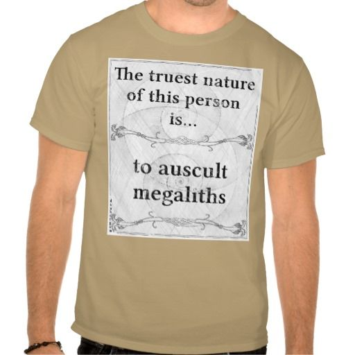 Truest nature: auscult megaliths archaeology tshirt