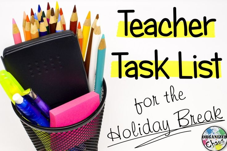 Organized Chaos: Teacher Tuesday: holiday break teacher tasks. Ideas for some ways to get organized and prepared over winter break for the rest of the school year.
