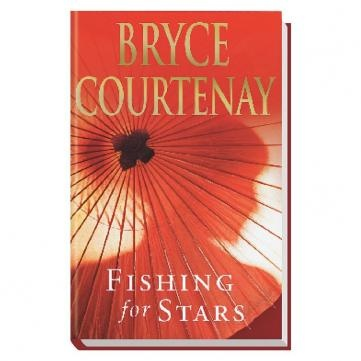 Fishing for Stars - Bryce Courtney