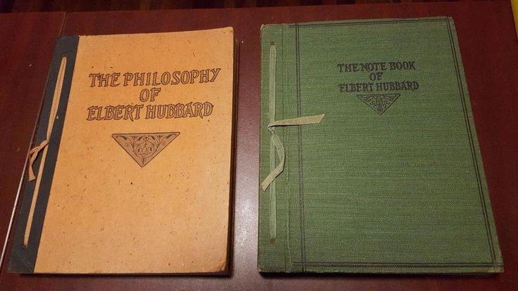 The Note Book of Elbert Hubbard & The Philosophy of Elbert Hubbard - 2 Books