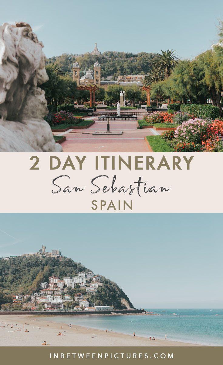 Ultimate 2 Day Itinerary In San Sebastian Food Guide In Between Pictures San Sebastian Spain Spain Culture San Sebastian