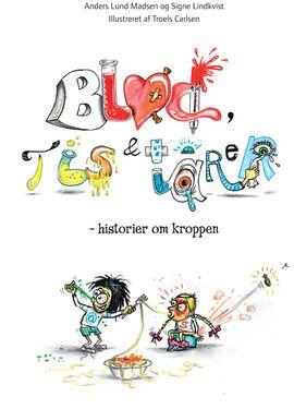 Anders Lund Madsen (f.1963) og Signe Lindkvist (f. 1974) har med Blod, tis & tårer skrevet en række finurlige og krøllede børnehistorier om, hvordan kroppen virker.