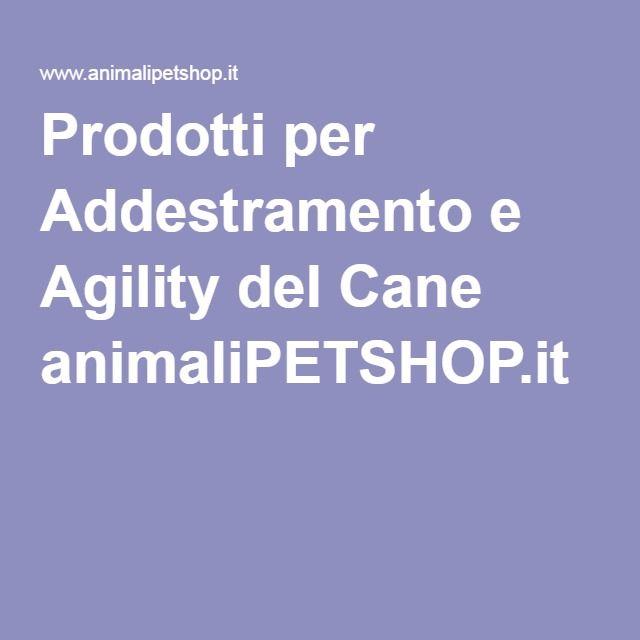 Prodotti per Addestramento e Agility del Cane animaliPETSHOP.it