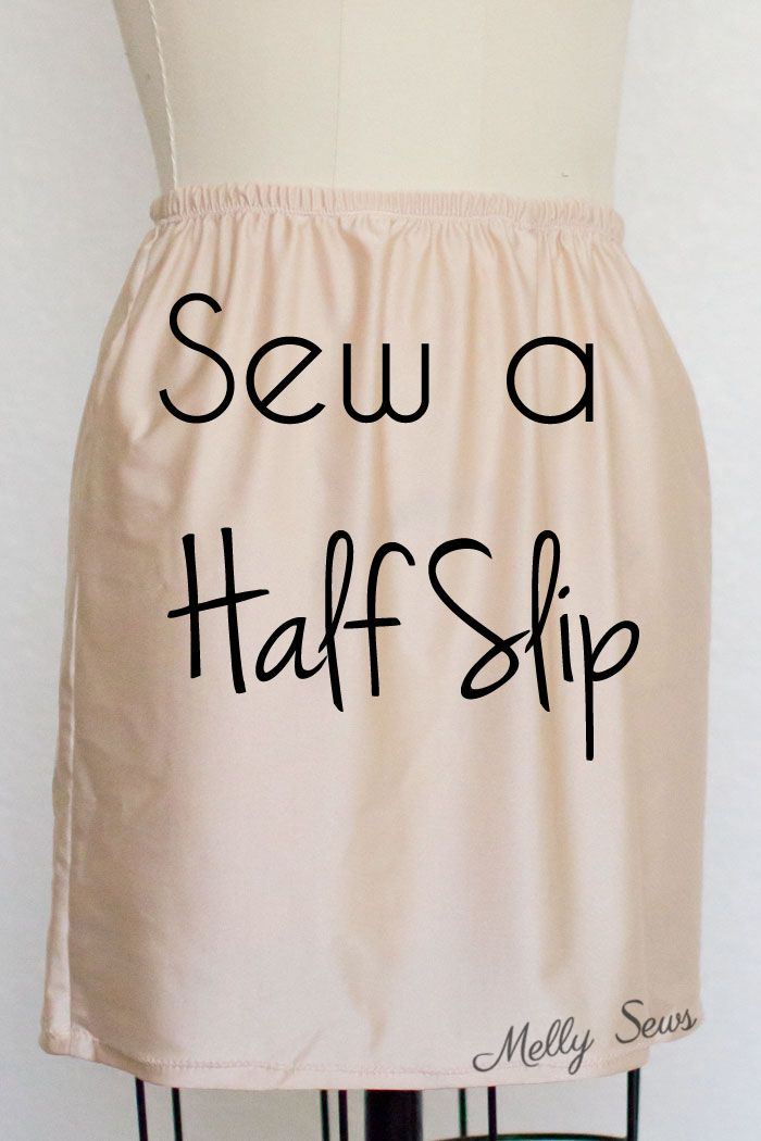 How (and why) to sew a half slip - an easy sewing project so you won't have to fully line dresses and skirts - Melly Sews