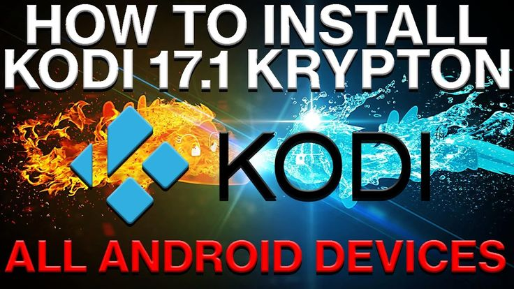 HOW TO INSTALL THE LATEST VERSION OF KODI ON ANY ANDROID DEVICE - KODI 1...