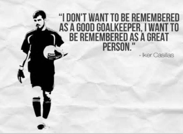 Great quote from Iker Casillas