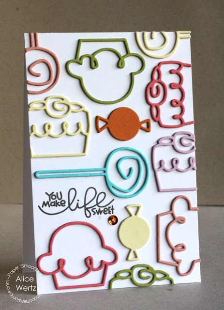 You Make Life Sweet card by Alice Wertz for Paper Smooches - Sweets Dies, Sugar Rush