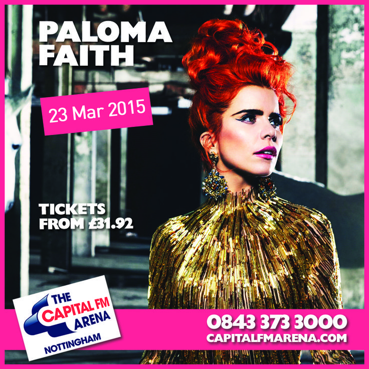 The incredible Paloma Faith has announced a UK arena tour for March 2015 with a date at Capital FM Arena Nottingham on 23 March 2015. Paloma's current album 'A Perfect Contradiction' has been one of the huge success stories of the year, recently being certified platinum. You can book online at www.capitalfmarena.com, through our Ticket Hotline on 0843 373 3000 or you can call into our Box Office