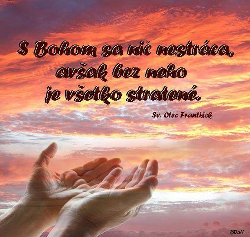 S Bohom sa nič nestráca, avšak bez neho je všetko stratené -- sv. Otec František