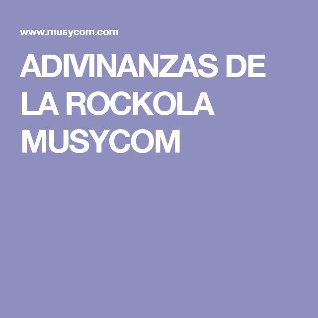 ADIVINANZAS DE LA ROCKOLA MUSYCOM
