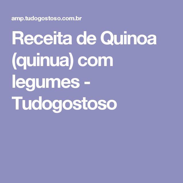 Receita de Quinoa (quinua) com legumes - Tudogostoso