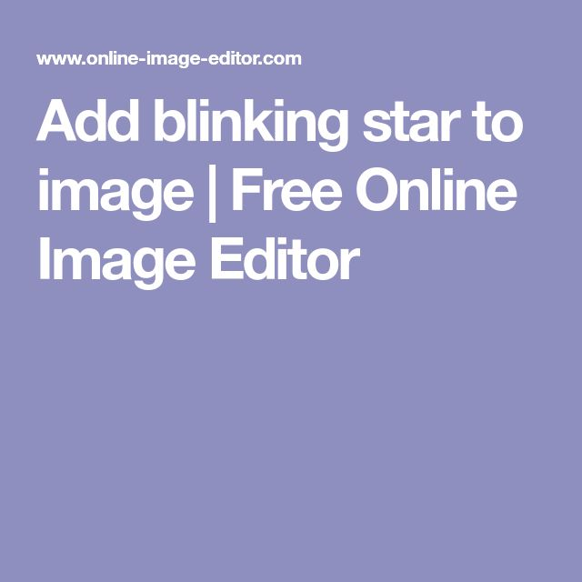 Add blinking star to image | Free Online Image Editor