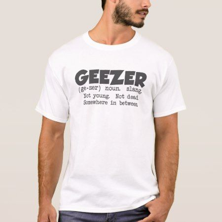 Geezer - Definition T-Shirt - tap to personalize and get yours
