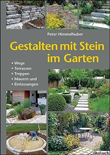Gestalten Mit Stein Im Garten: Wege, Terrassen, Treppen, Mauern Und  Einfassungen #afmggestaltung