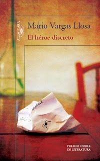 """[2013]""""El héroe discreto"""" de Mario Vargas Llosa"""