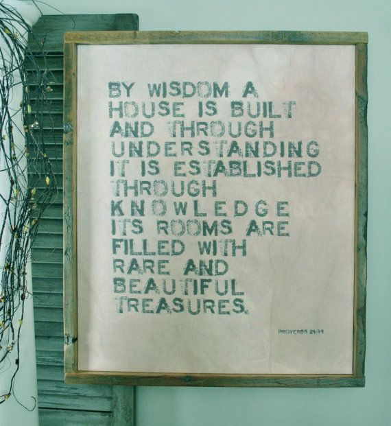 By Wisdom A House Is Built Proverbs 2434