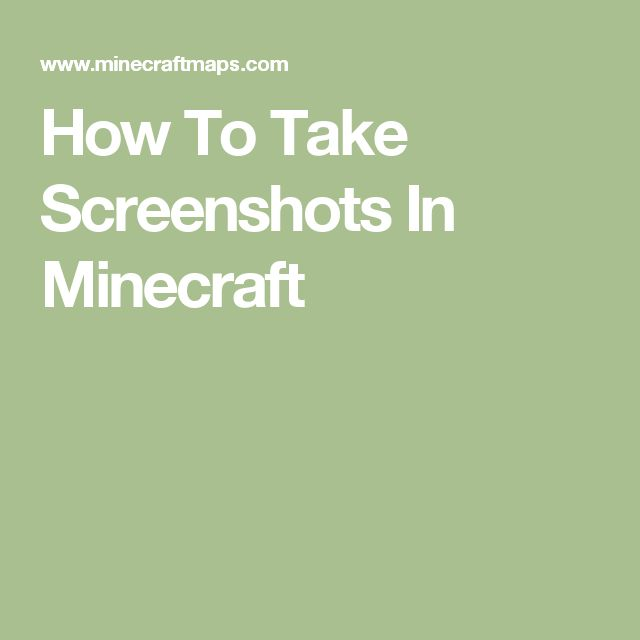 How To Take Screenshots In Minecraft
