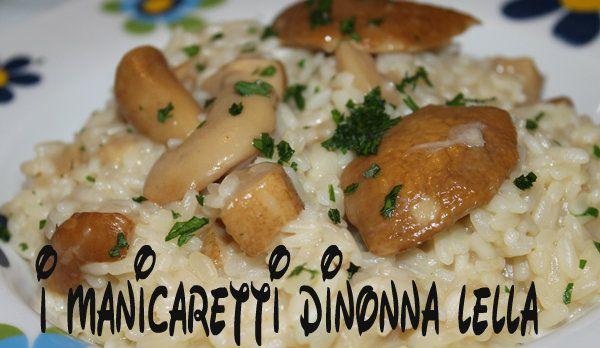 RISOTTO AI PORCINI I manicaretti di nonna Lella http://blog.giallozafferano.it/graziagiannuzzi/risotto-ai-porcini