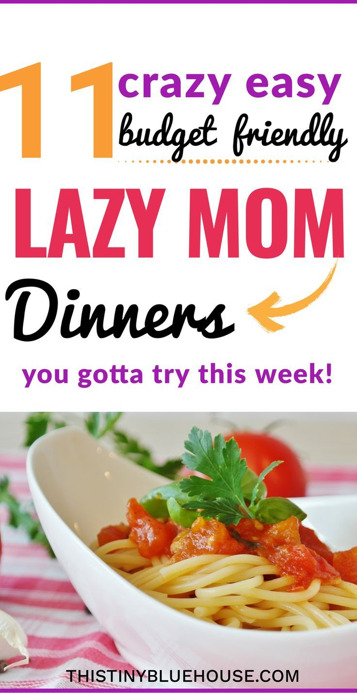 Are you feeling lazy tonight momma? Here are 11 crazy easy, budget friendly lazy weeknight dinners that you gotta try. Delicious, healthy and above all EASY! These easy dinner ideas are perfect for a lazy weeknight dinner. lazy mom meals | easy dinner ide