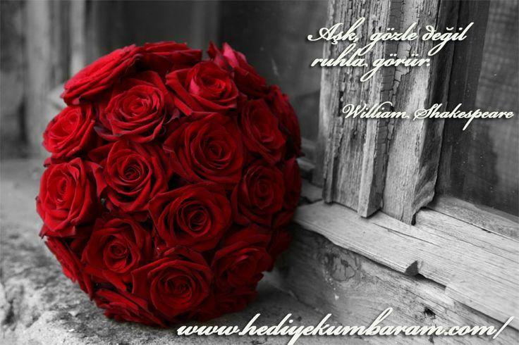 Aşk, gözle değil ruhla görür.  William Shakespeare  www.hediyekumbaram.com/