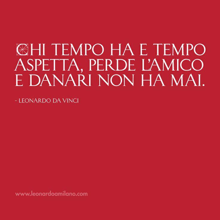 Leonardo Da Vinci's quotes http://www.leonardoamilano.com #leonardodavinci #milano #davinci #italy #travel #quotes #citazioni