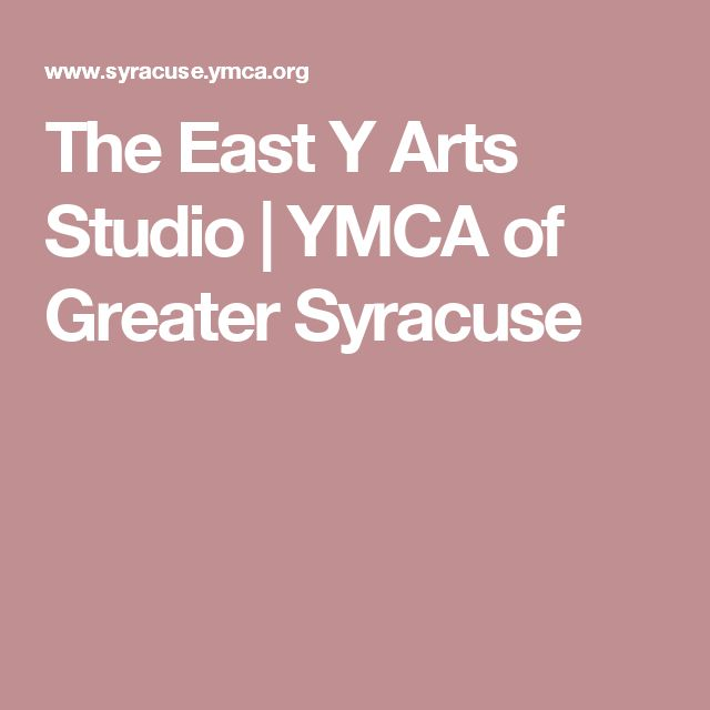 The East Y Arts Studio | YMCA of Greater Syracuse