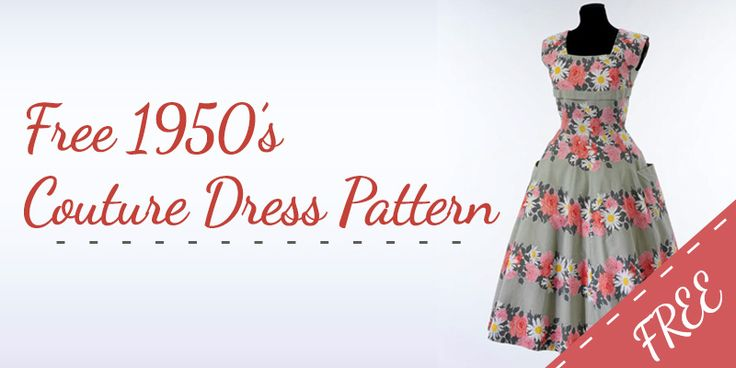 FREE 1950s Dress Pattern has been designed to mimic vintage 50's Couture Dresses from the Victoria & Albert collection & have been sized for modern day.