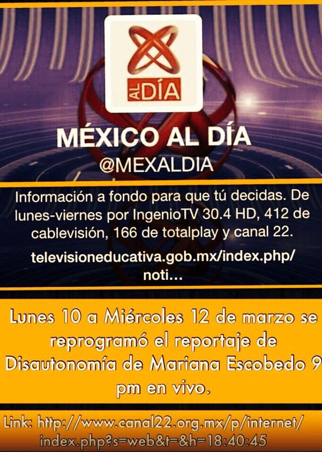 """El noticiario """"México al Día"""" de TVEducativa transmite mis reportajes especiales sobre """"Disautonomía en México""""."""