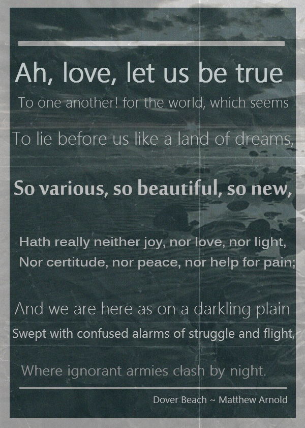 a review of arnolds poem dover beach Matthew arnold's dover beach: a stylistic collage  matthew arnold's dover beach:  are strongly related to the last stanza in arnold's poem dover beach is.