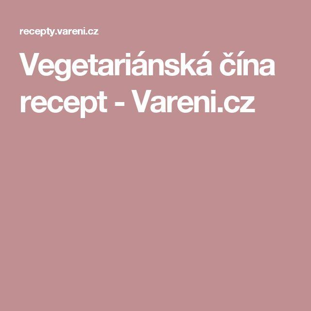 Vegetariánská čína recept - Vareni.cz