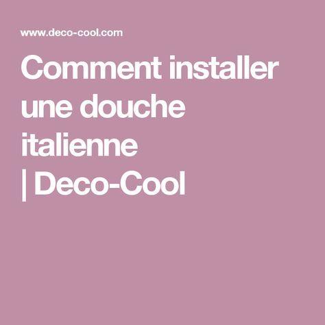 Comment installer une douche italienne |Deco-Cool