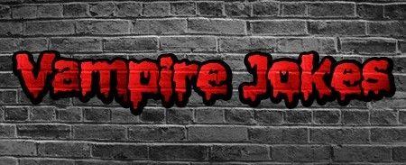 Vampire Jokes, Vampire Puns, Vampire Humor all can be found at Halloweenjokes.com the best place for all the best Halloween jokes!
