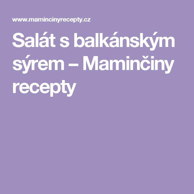 Salát s balkánským sýrem – Maminčiny recepty