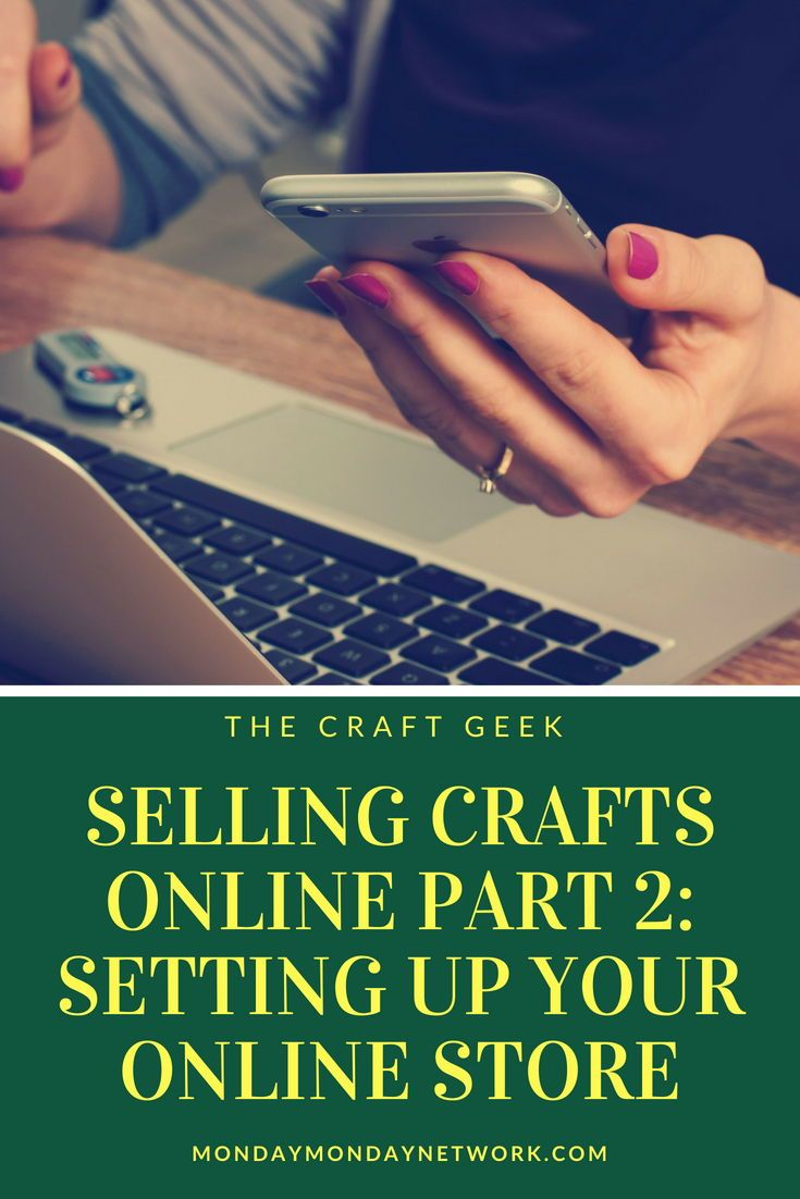 Craft Online Store Selling Crafts Online Part 2 Setting Up Your Online Store The