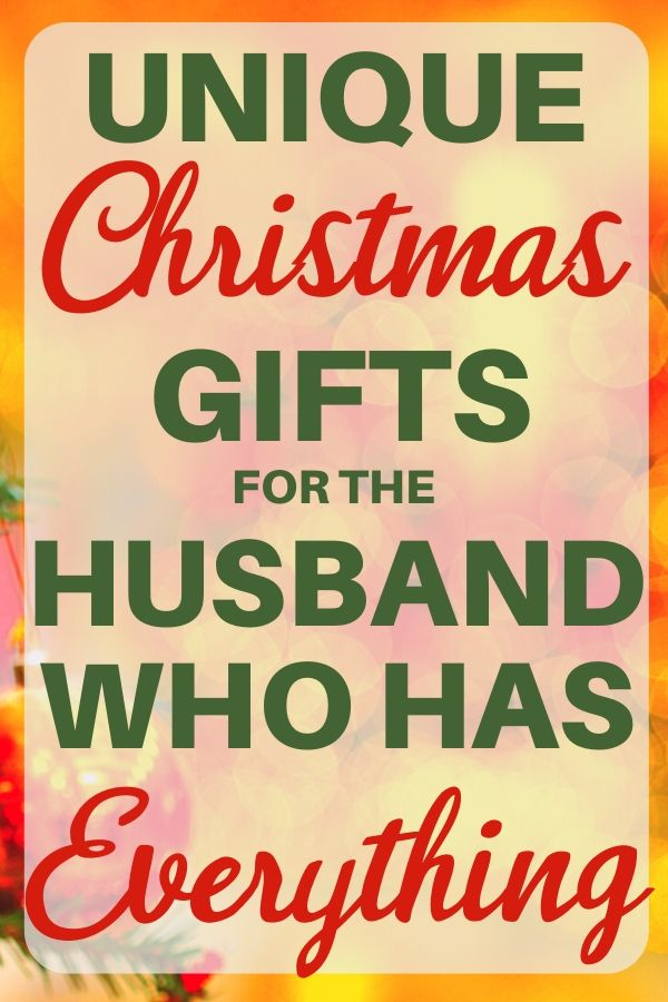 Christmas Gift Ideas For Husband Who Has Everything 2020 Unique Christmas Gifts Christmas Gifts For Husband Christmas Husband