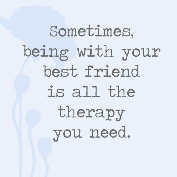 Sometimes Being With Your Best Friend Is All The Therapy