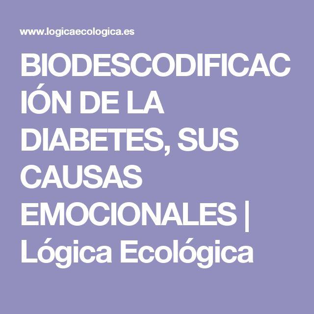 BIODESCODIFICACIÓN DE LA DIABETES, SUS CAUSAS EMOCIONALES   Lógica Ecológica