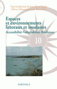 Jean-Marie Breton et Olivier Dehoorne - Espaces et environnements littoraux et insulaires - Accessibilité-Vulnérabilité-Résilience.